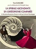 La spirale ascendante en ostéopathie comparée
