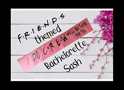 Bachelorette Raleigh Mall party sash Sash Friends Cheap sale I Crew theme Friend Do