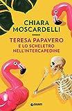Teresa Papavero e lo scheletro nell'intercapedine (I gialli di Teresa Papavero Vol. 2)...