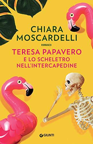 Teresa Papavero e lo scheletro nell'intercapedine (I gialli di Teresa Papavero Vol. 2)