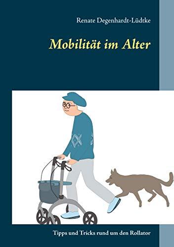 Mobilität im Alter: Tipps und Tricks rund um den Rollator