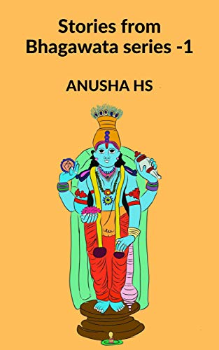 Stories from Bhagawata series -1: From various sources of Bhagawata Purana (English Edition)