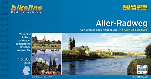 Aller-Radweg: Von Bremen nach Magdeburg. Mit Aller-Elbe-Radweg. 349 km, 1:50.000, wetterfest/reißfest, GPS-Tracks Download, LiveUpdate (Bikeline Radtourenbücher)