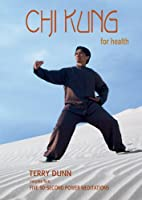 Chi Kung for Health, Volume Five: Five 90-Second Power Meditations