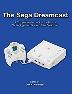 The Sega Dreamcast: A Comprehensive Look at the History, Technology, and Games of the Dreamcast