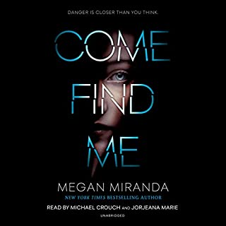 Come Find Me                   By:                                                                                                                                 Megan Miranda                               Narrated by:                                                                                                                                 Michael Crouch,                                                                                        Jorjeana Marie                      Length: 9 hrs and 56 mins     55 ratings     Overall 4.3