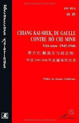 Chiang Kai-Shek, De Gaulle contre Hô Chi Minh: Viêt-nam 1945-1946