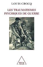 Traumatismes psychiques de guerre (Les) (Sciences Humaines) de Louis Crocq