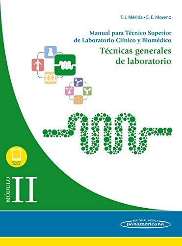 Módulo II. Técnicas generales de laboratorio: Manual para Técnico Superior de Laboratorio Clínico y Biomédico
