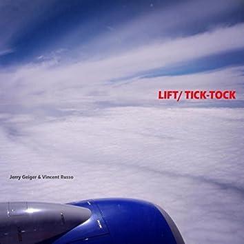 Lift / Tick-Tock