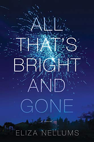 All That's Bright and Gone: A Novel