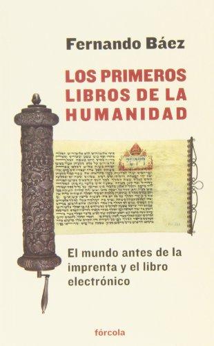 Los Primeros Libros De La Humanidad. El Mundo Antes De La Imprenta Y El Libro Electrónico (Señales)
