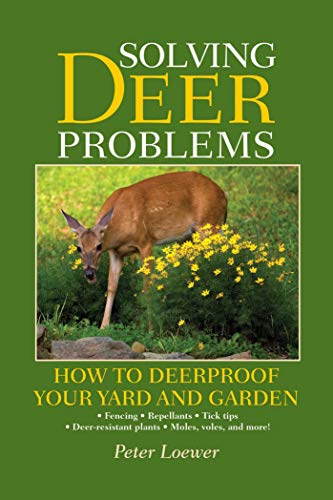 Solving Deer Problems: How to Deerproof Your Yard and Garden by [Peter Loewer]