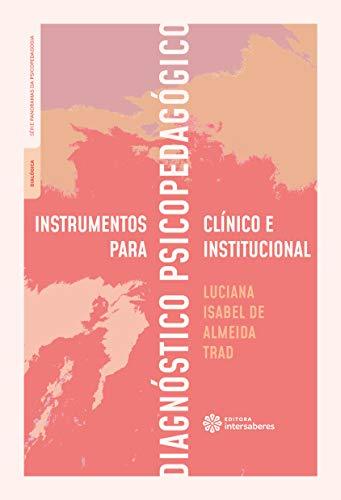 Instrumentos para diagnóstico psicopedagógico clínico e institucional