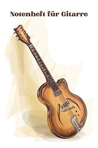 Notenheft für Gitarre: Notenbuch 120 Seiten mit leeren Tabulaturen und Akkordfeldern für deine Lieder