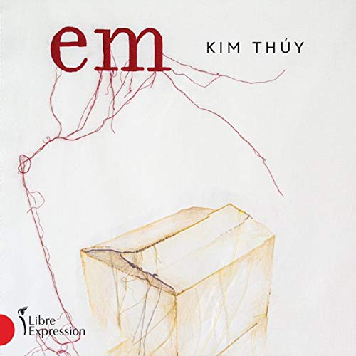 Em (French Edition) Audiobook By Kim Thúy cover art