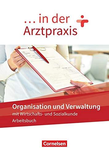 ... in der Arztpraxis - Neue Ausgabe: Organisation und Verwaltung in der Arztpraxis - Arbeitsbuch
