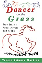 Dancer on the Grass: True Stories About Horses and People
