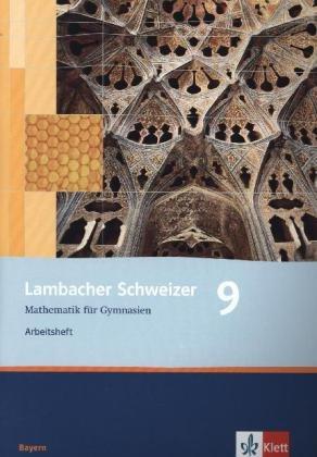 Lambacher Schweizer Mathematik 9. Ausgabe Bayern: Arbeitsheft plus Lösungsheft Klasse 9 (Lambacher Schweizer. Ausgabe für Bayern ab 2003)