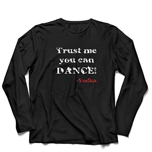 lepni.me Camiseta de Manga Larga para Hombre Confía en mí Que Puedes Regalo de Baile para los Amantes del Vodka (X-Large Negro Multicolor)
