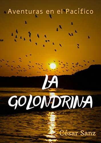 La Golondrina: Aventuras y pasión en el Pacífico (La Golondrina. nº 1)
