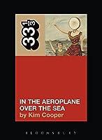 In the Aeroplane over the Sea (33 1/3)