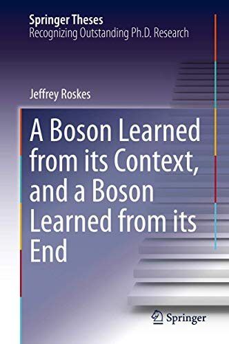 A Boson Learned from its Context, and a Boson Learned from its End (Springer Theses)