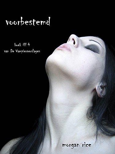 Voorbestemd (Boek #4 van de Vampierverslagen) (Dutch Edition)