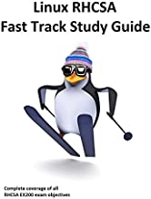 Linux RHCSA Fast Track Study Guide: Covers all EX200 exam objectives for Red Hat Enterprise Linux 7 (RHEL 7)