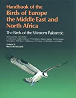 Handbook of the Birds of Europe, the Middle East and North Africa: The Birds of the Western Paleartic