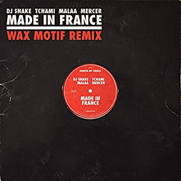 Made In France (Wax Motif Remix)