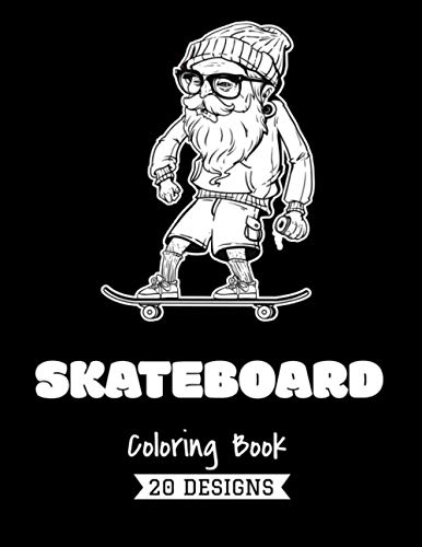 Skateboard Coloring book – 20 Designs: Over 20 coloring pages to color and Enjoy   Skateboard street art book for adults and teens.