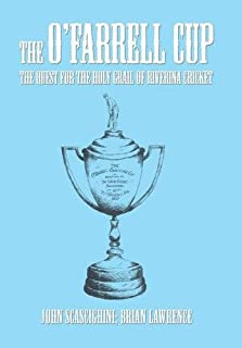 The O'Farrell Cup: The Quest for the Holy Grail of Riverina Cricket