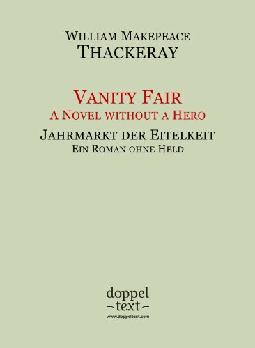 Vanity Fair / Jahrmarkt der Eitelkeit – zweisprachig Englisch-Deutsch / Bilingual English-German Edition (English Edition)