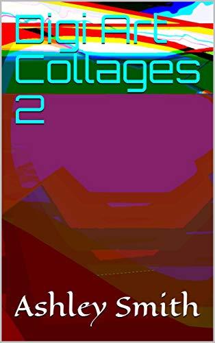 Digi Art Collages 2 (English Edition)