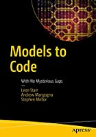Models to Code: With No Mysterious Gaps