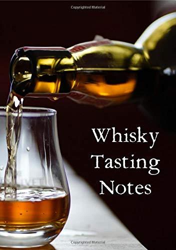 Whisky Tasting Notes: Das Buch zu Ihrem Whisky Tasting
