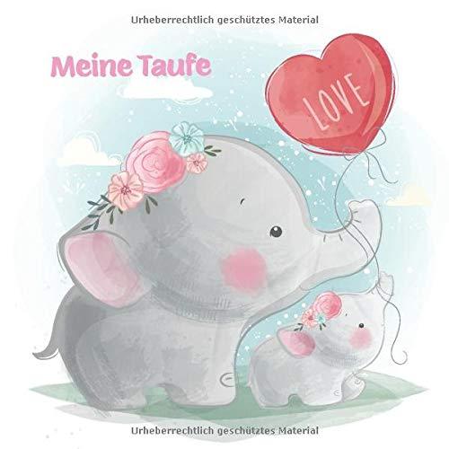 Meine Taufe: Gästebuch und Erinnerungsalbum zur Taufe   für Mädchen   Geschenkidee   Paten Onkel   Paten Tante   110 Seiten 21,5cm x 21,5 cm   Elefanten Cover Rosa
