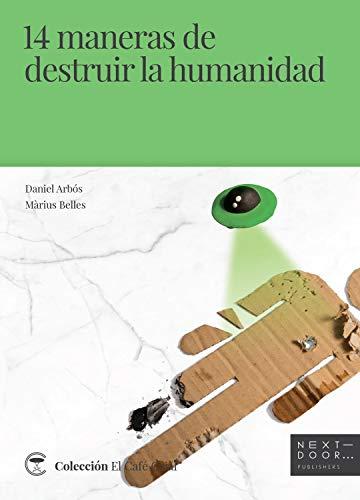 14 maneras de destruir la humanidad (El Café Cajal nº 10)