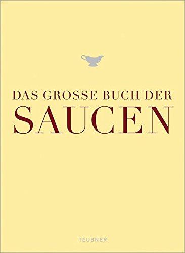 Das große Buch der Saucen (Teubner Edition)
