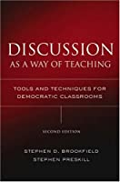 Discussion as a Way of Teaching: Tools and Techniques for Democratic Classrooms (Jossey Bass Higher & Adult Education Series)