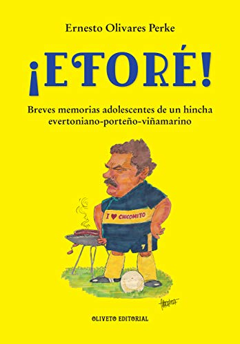 Eforé: Breves memorias adolescentes de un hincha evertoniano-porteño-viñamarino