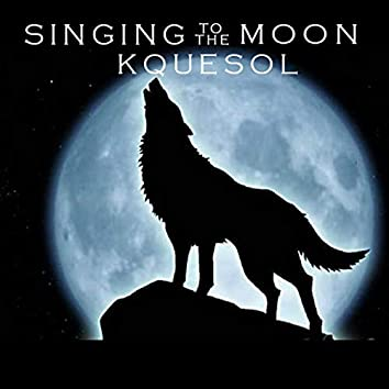 Singing to the Moon