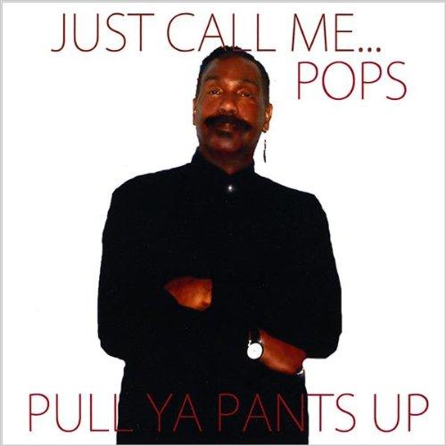 Pull Ya Pants Up Short Version