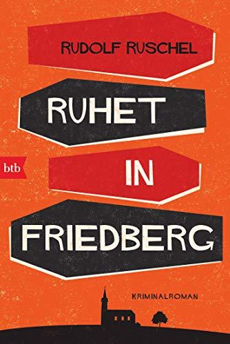 Ruhet in Friedberg: Kriminalroman