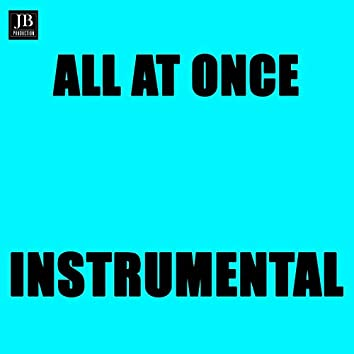 All At Once (Instrumental Version)