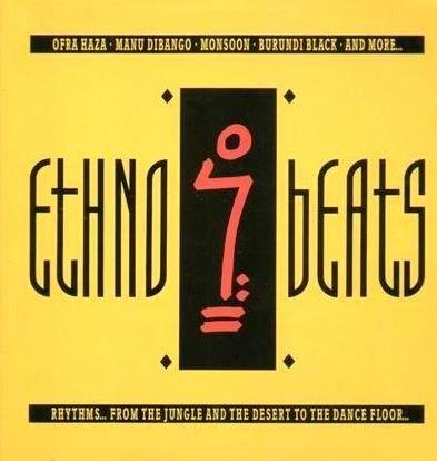 Ethno Beats - Rhythms...From The Jungle & The Desert To The Dance Floor (Ofra Haza/Burundi Black...)