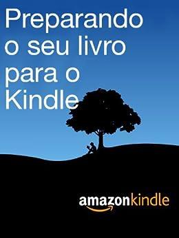 Preparando o seu livro para o Kindle por [Kindle Single Publishing]