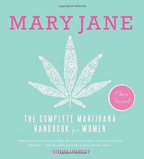 Mary Jane: The Complete Marijuana Handbook for Women