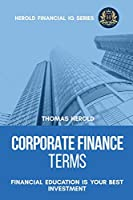 Corporate Finance Terms - Financial Education Is Your Best Investment (Financial IQ)